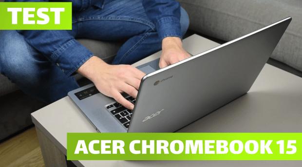 Vidéo test du Acer Chromebook 15