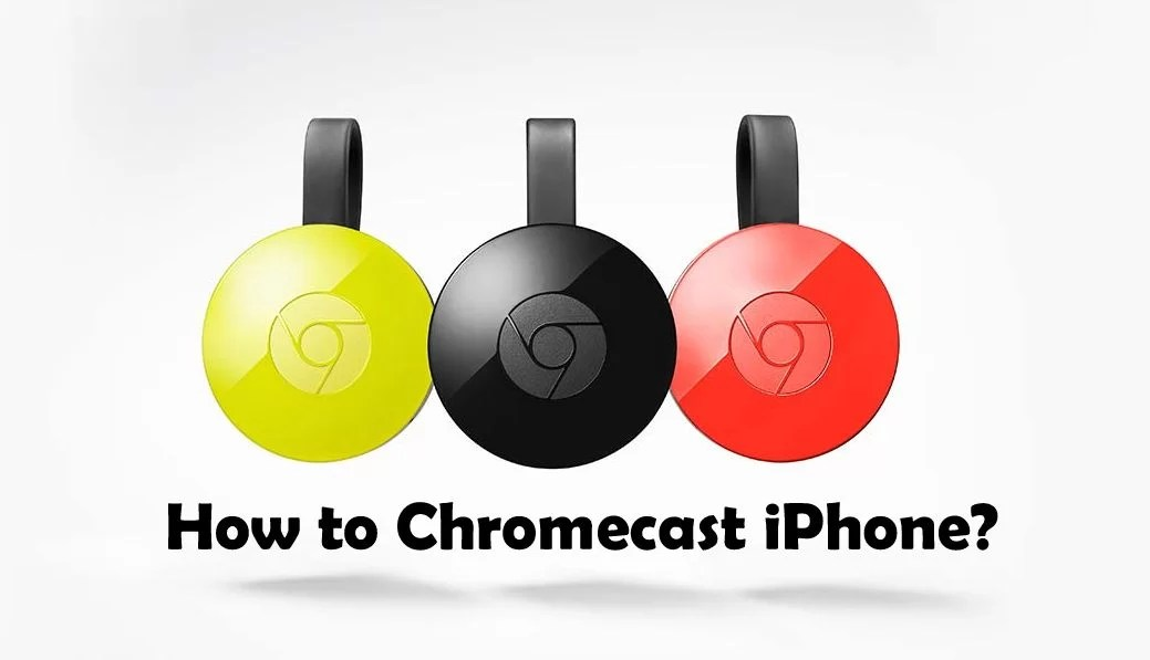 How to Chromecast iPhone? [2019 Working]