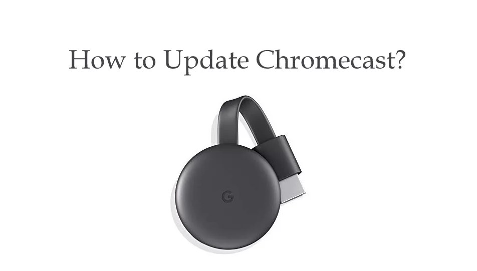 How to Update Chromecast Firmware [2020]