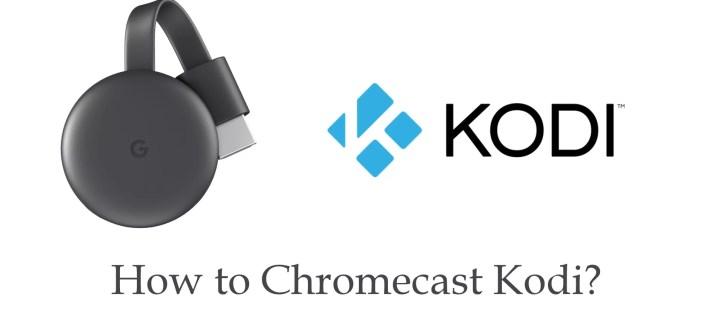 How to Chromecast Kodi to TV?