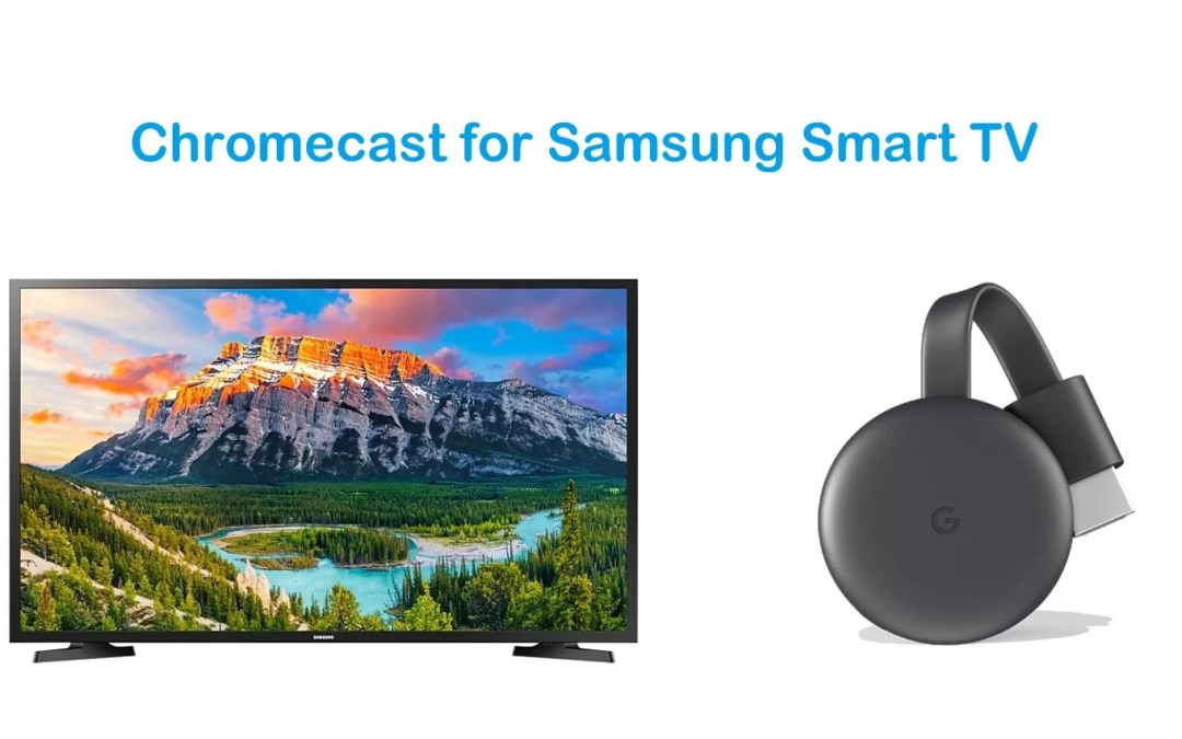 Chromecast for Samsung TV | How to setup & Cast?