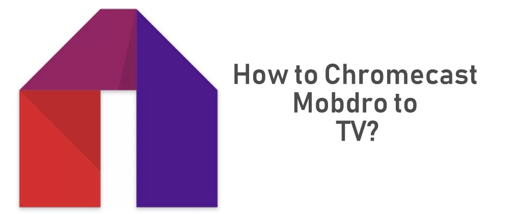 Chromecast Mobdro | How to cast Mobdro to TV?