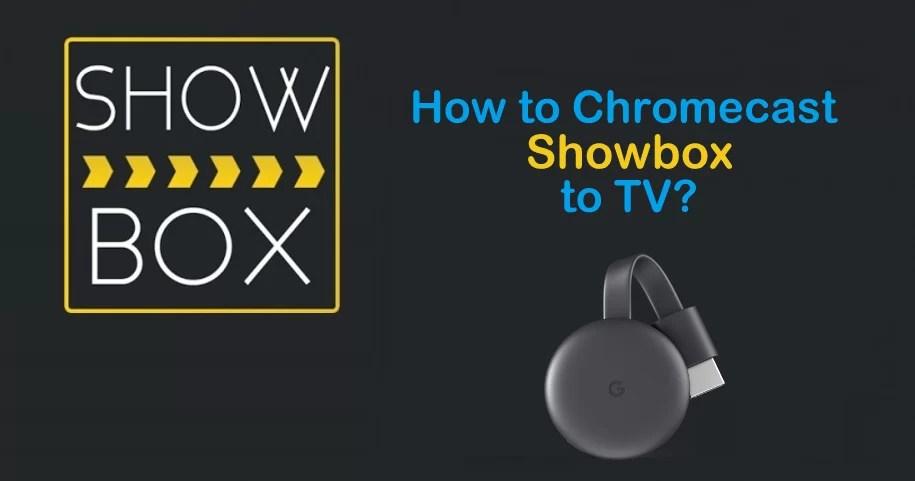 Chromecast Showbox | How to cast Showbox to TV?