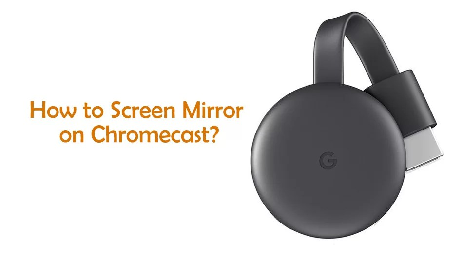 How to Screen Mirror on Chromecast [2020]