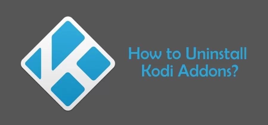 How to uninstall Kodi Addons? [2019 Working]