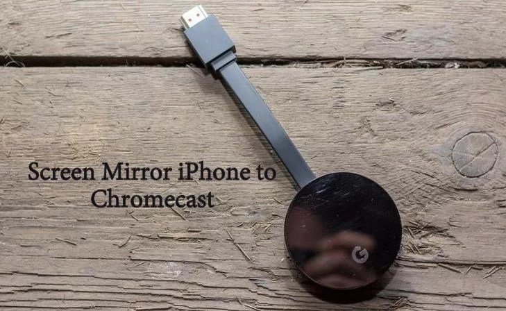 How to Screen Mirror iPhone to Chromecast? [With Screenshots 2019]