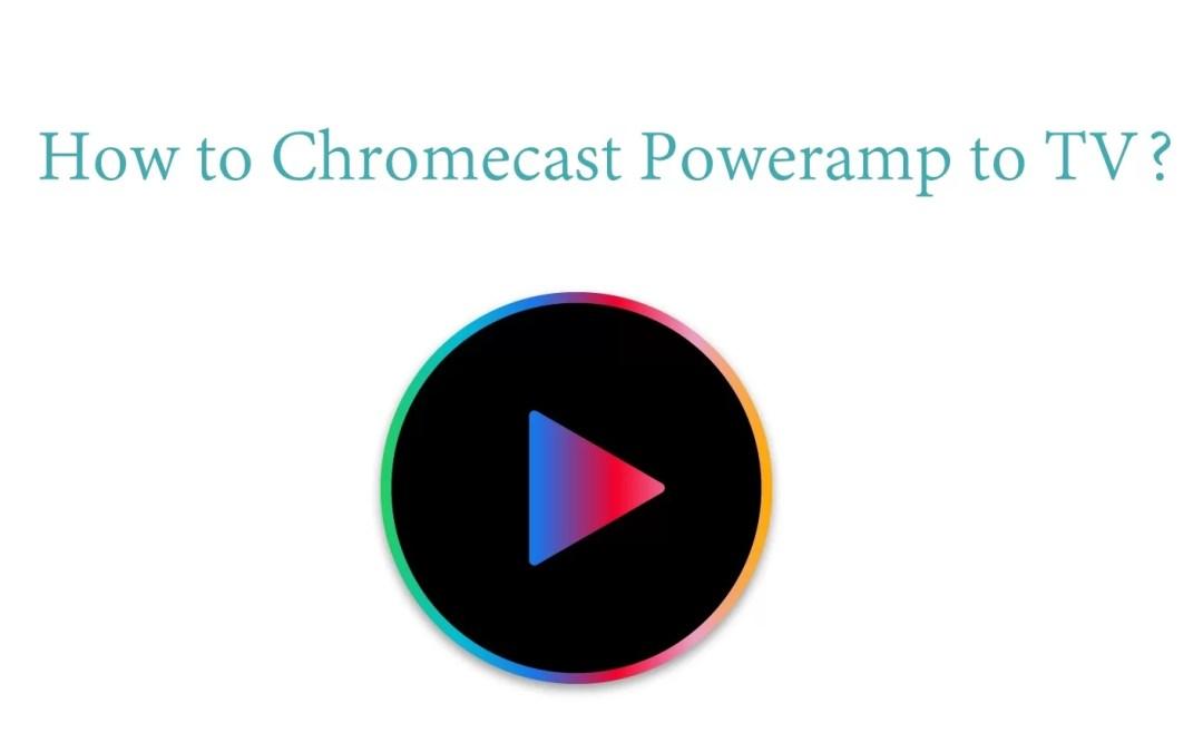 How to cast Poweramp on Chromecast [2020]