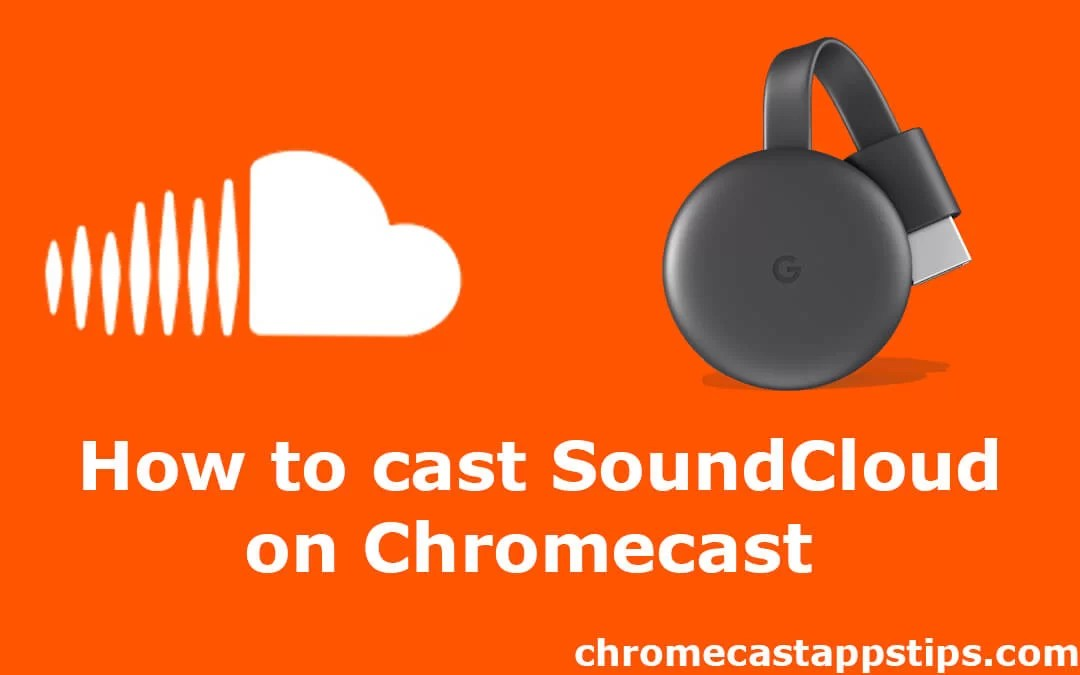 How to Cast SoundCloud on Chromecast [2019]