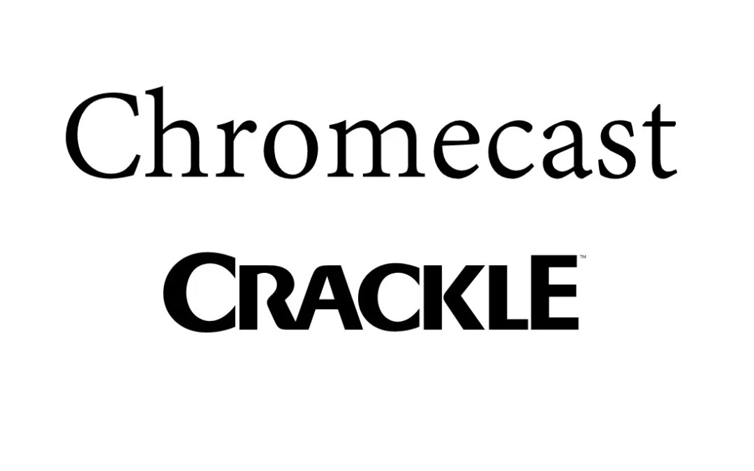 How to Chromecast Crackle to TV [2019]
