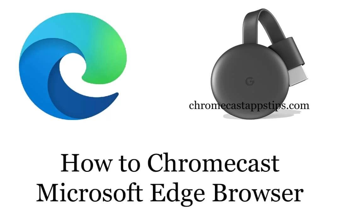 How to Chromecast Microsoft Edge Browser to TV