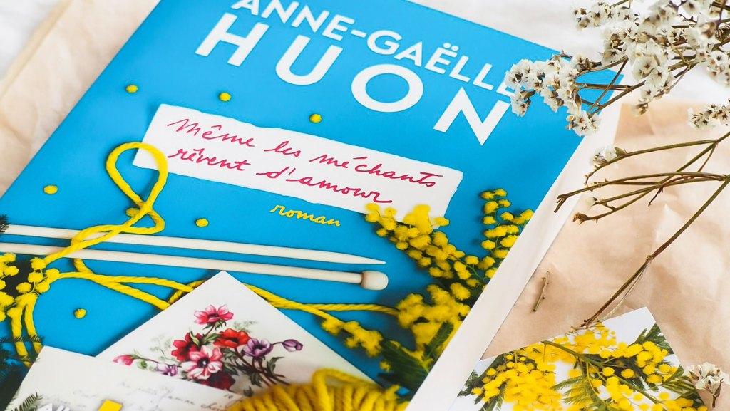 Même les méchants rêvent d'amour d'Anne-Gaëlle Huon