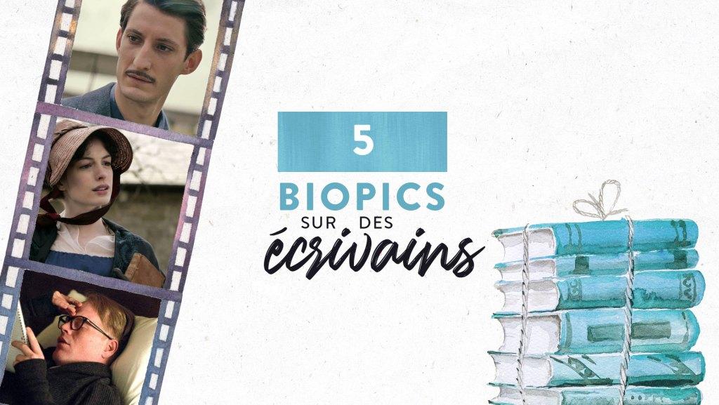 5 Biopics sur des écrivains