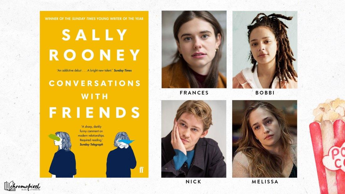 Les adaptations de romans que j'attends avec impatience Conversations entre amis de Sally Rooney avec Alison Oliver Sasha Lane   Joe Alwyn et Jemima Kirke.