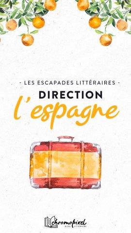 Les escapades littéraires : l'Espagne