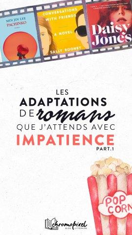 Les adaptations de romans que j'attends avec impatience séries TV Conversations entre amis - Daisy Jones and the Six - Pachinko - Circé
