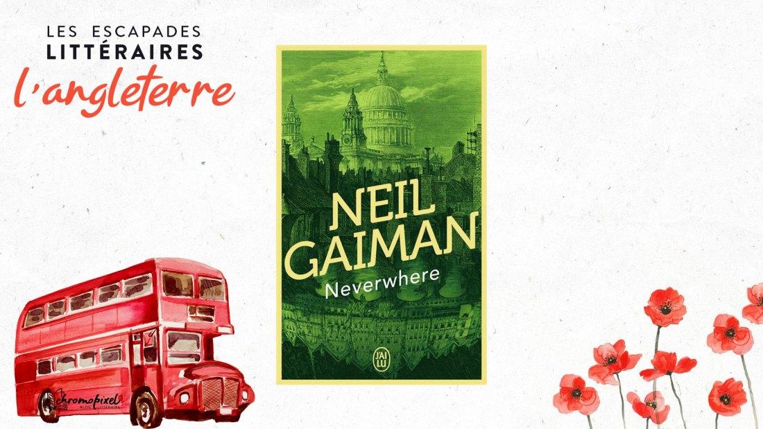 Les escapades littéraires : l'Angleterre Neverwhere de Neil Gaiman