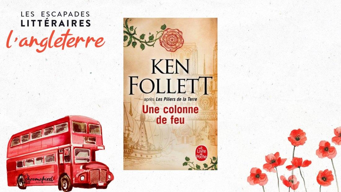 Les escapades littéraires : l'Angleterre Une colonne de feu
