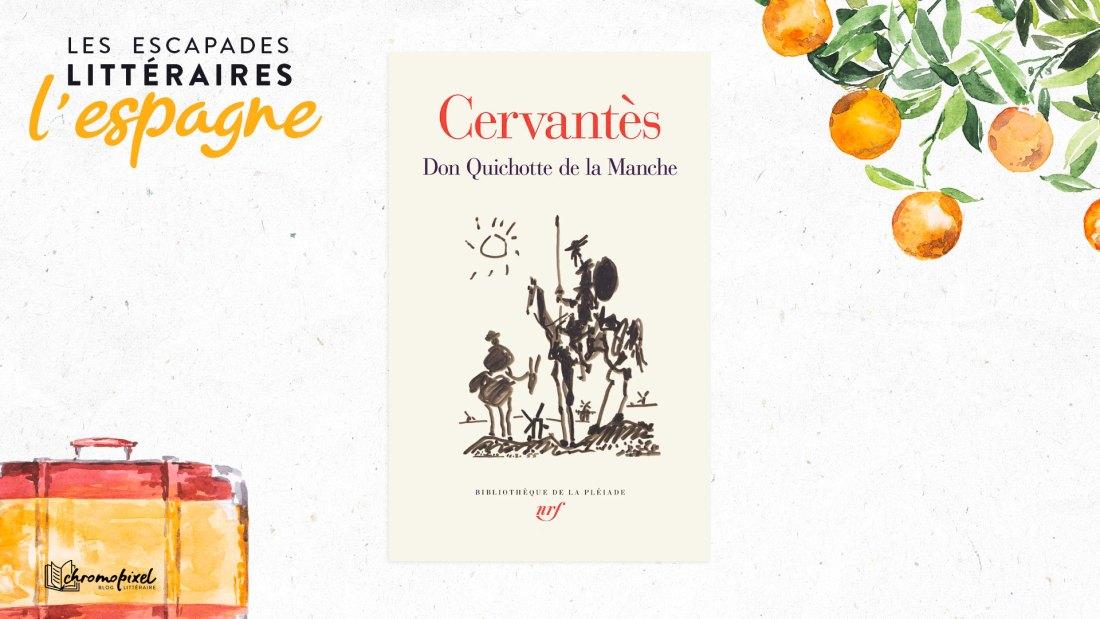 Les escapades littéraires : l'Espagne Don Quichotte de la Manche de Cervantès