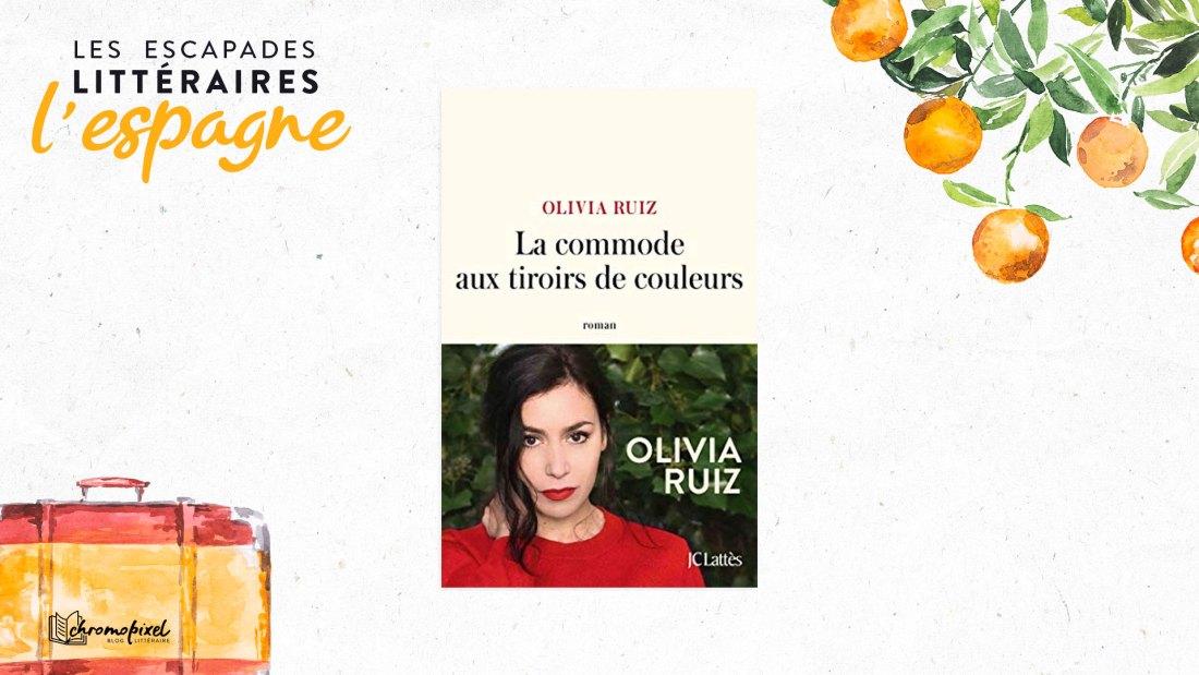 Les escapades littéraires : l'Espagne La commode aux tiroirs de couleurs d'Olivia Ruiz