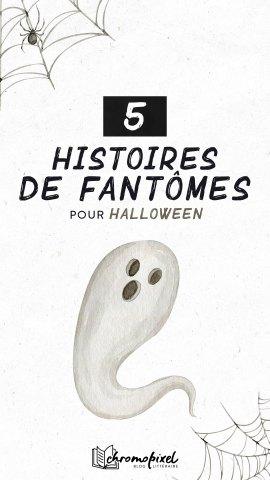 5 histoires de Fantômes : pour Halloween