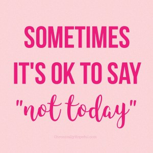 "It's ok to say ""not today"""