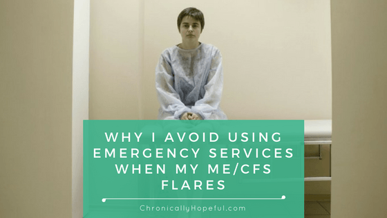Why I don't go to emergency room for ME CFS flares BLOG