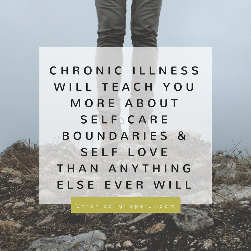 Chronic illness will teach you about self care and boundaries