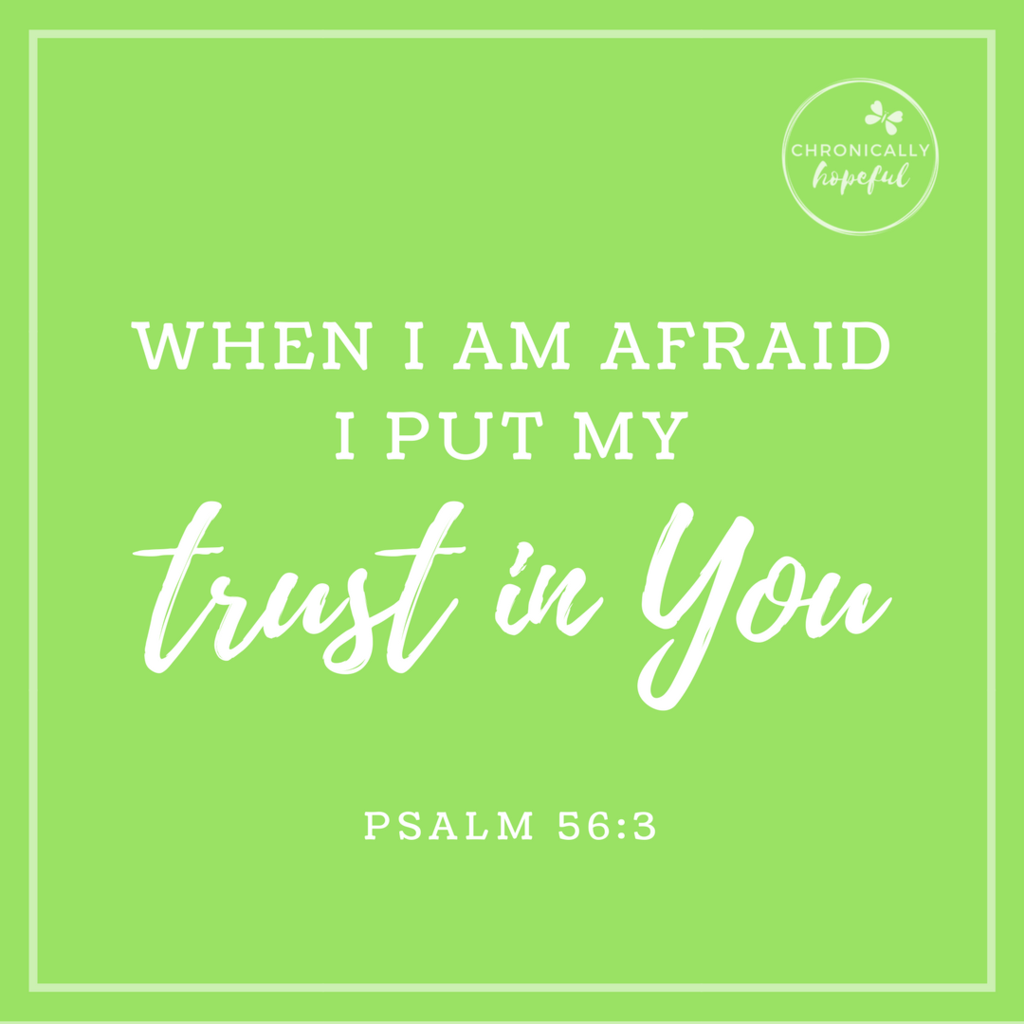 Psa 56v3 When I am afraid I put my trust in you VERSE