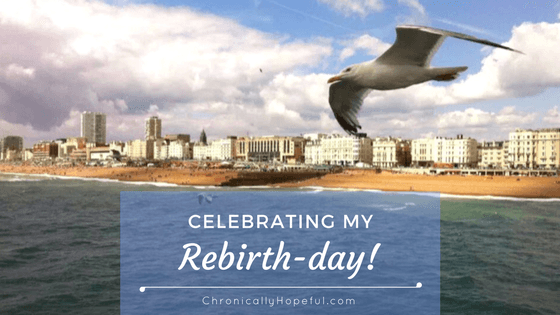 Celebrating My Rebirth-day BLOG