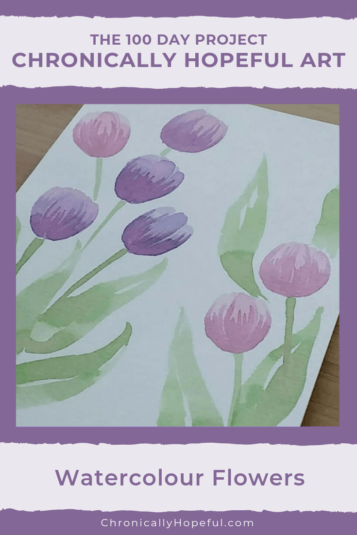 Watercolour tulips on a card. Title reads The 100 day project, Chronically Hopeful Art, Watercolour Flowers