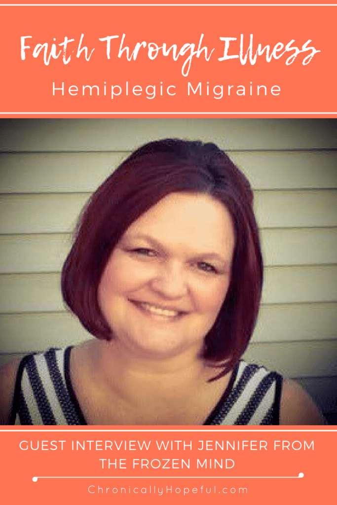 Guest Interview, Jennifer, Hemiplegic Migraine, Faith Through Illness