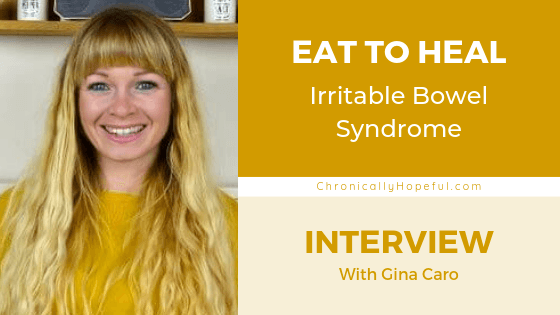 Gina wearing a yellow jumper, smiling. Title reads Eat To Heal IBS, interview with Gina Caro, by Chronically Hopeful