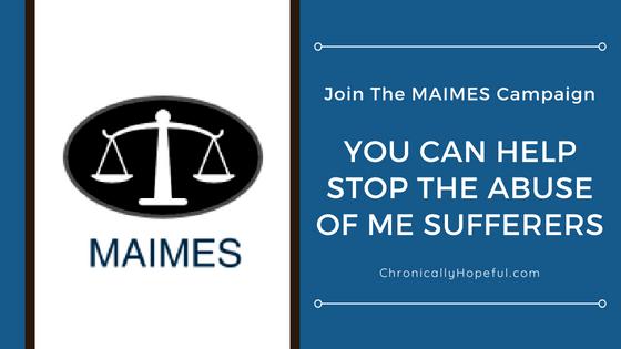 Join the MAIMES campaign, Chronically Hopeful #MEcfs #pwME #ChronicIllness