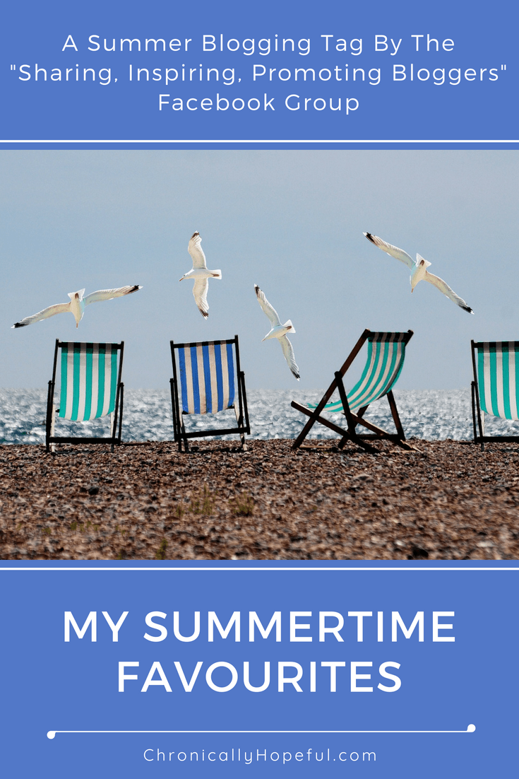 My Summertime Favourites, Blog Tag, Chronically Hopeful