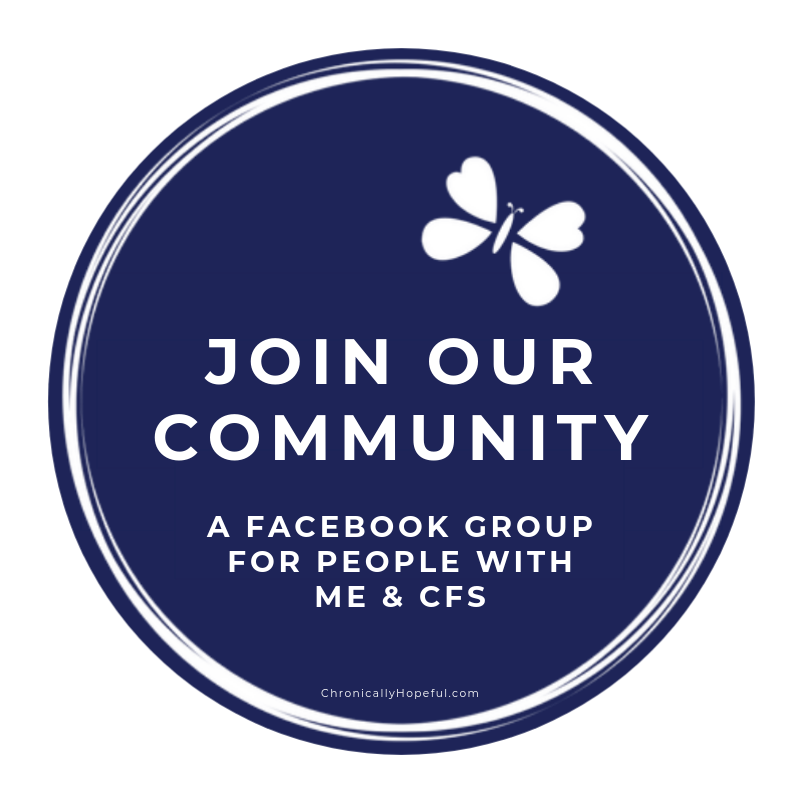 a circle with a butterfly top right, the Chronically Hopeful Blog's logo, Title reads, Join our community, a facebook group for people with ME & CFS.