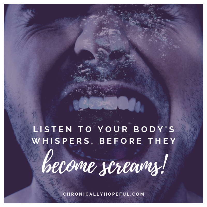 A man screaming. Quote reads, listen to your body's whispers before they become screams.