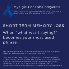 """ME Awareness picture, Title reads, Short term memory loss, when """"what was I saying?"""" becomes your most used phrase. Just one of the effects of Myalgic Encephalomyelitis."""