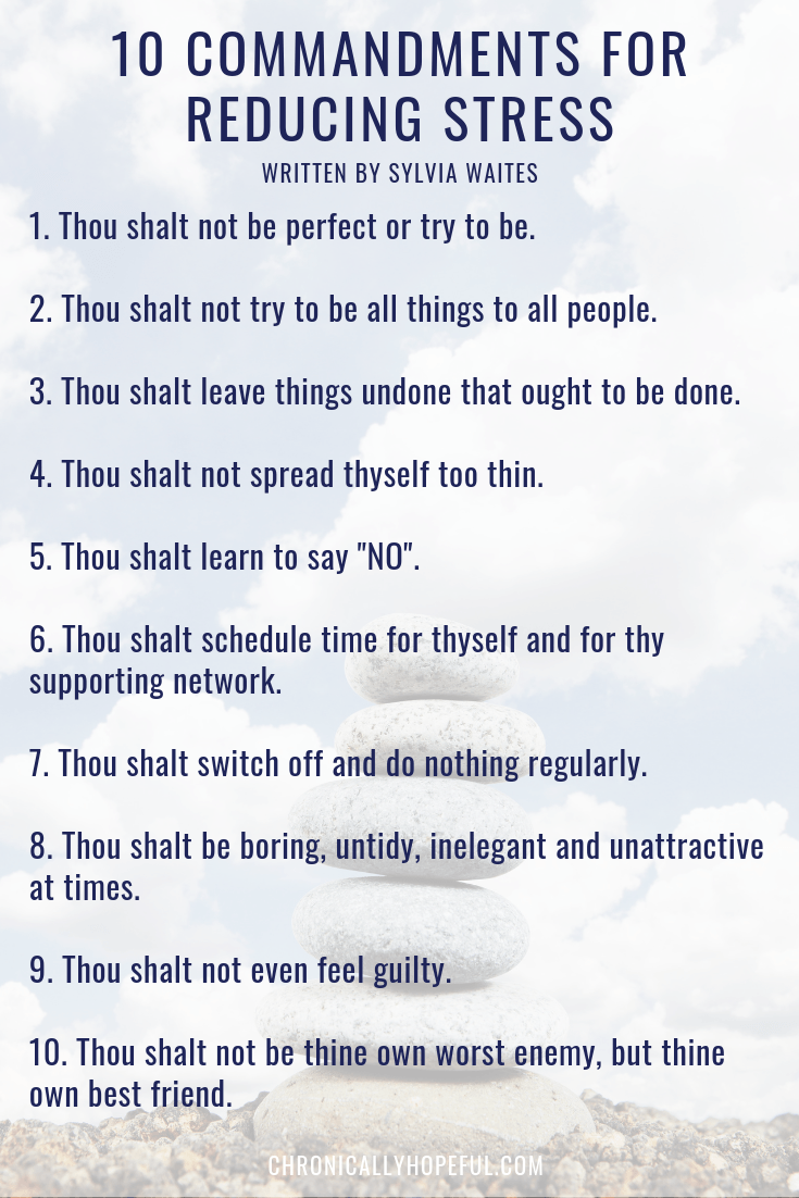 Ten Commandments For Reducing Stress, pin by Chronically Hopeful