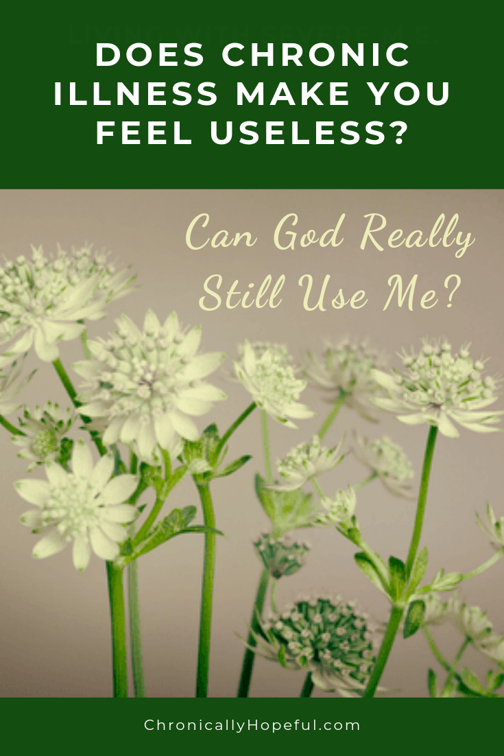White flowers in a bouquet. Title reads: Does chronic illness make you feel useless? Can God really still use me?