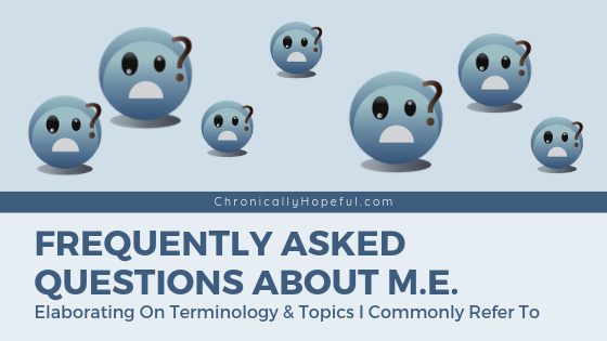 Blue emojis with quizzical look on their faces. Title reads: Frequently asked questions about M.E. Elaborating on terminology and topics I commonly refer to.