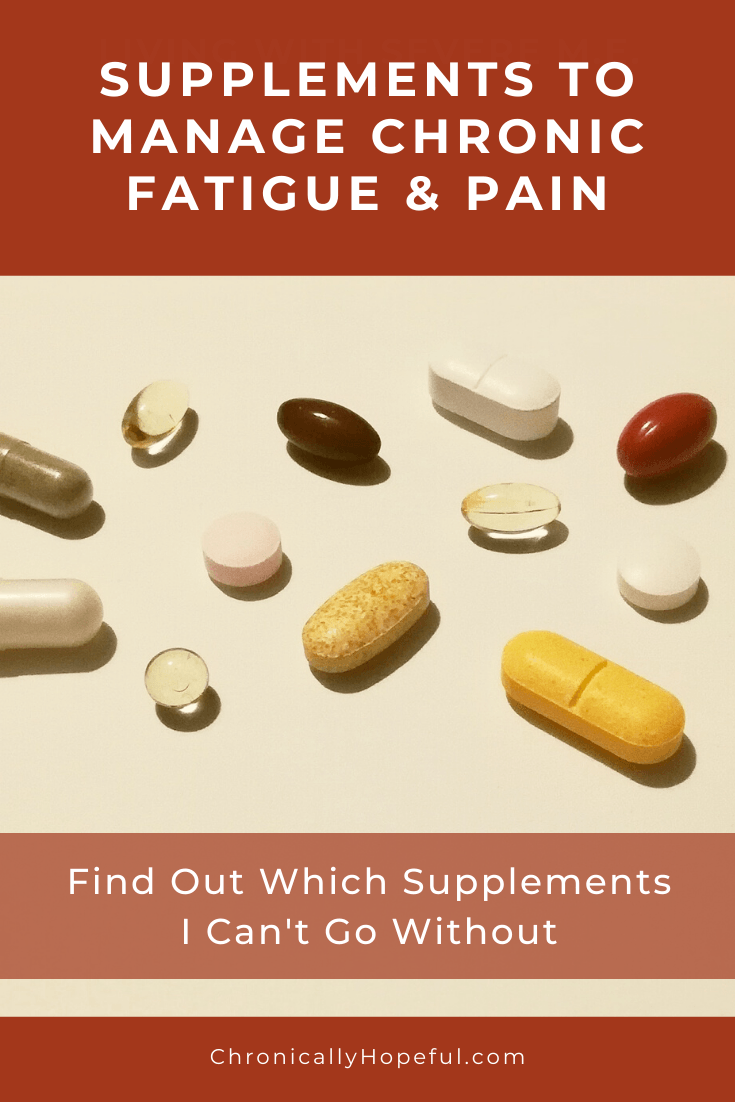 Pills lying on a table top. Title reads: Supplements to manage chronic fatigue and pain. Find out which supplements I can't go without.