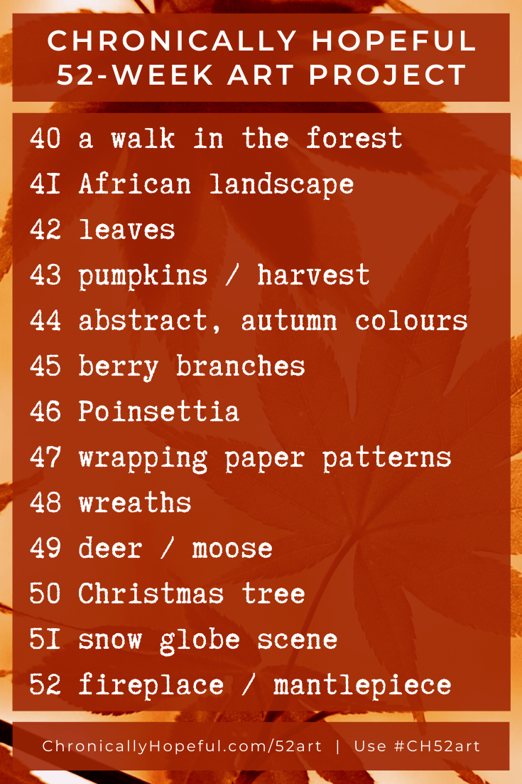 List of prompts for Autumn, Chroincally Hopeful 52-Week Art Project