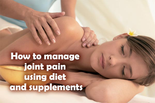 How to manage joint pain using diet and supplements