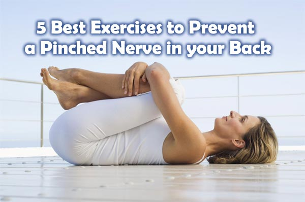 5 Best Exercises to Prevent a Pinched Nerve in your Back