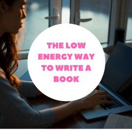 The Low Energy Way to Write a Book – AKA How I Wrote Two Books with Fibromyalgia