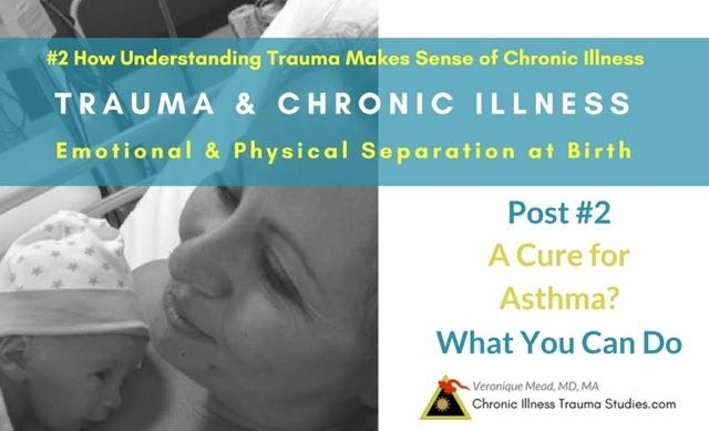 #2 How Understanding Trauma Makes Sense of Asthma and Other Chronic Illness (And How to Heal?)