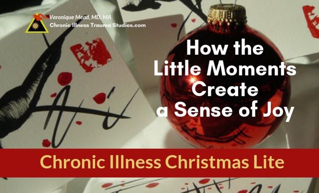 Chronic illness christmas little moments joy present moment #me/cfs #fibromyalgia #IBD #asthma #RA #POTS #Parkinson's