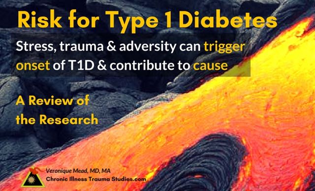 Trauma triggers onset and contributes to cause of Type 1 diabetes, A review of the research at Chronic Illness Trauma Studies