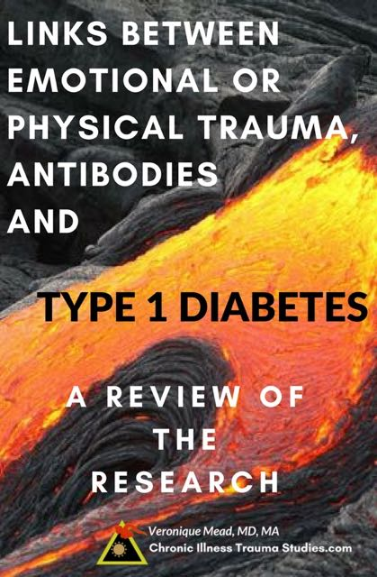 Links between emotional and physical trauma, adverse life events, antibodies and type 1 diabetes. A review of the research at Chronic Illness Trauma Studies.