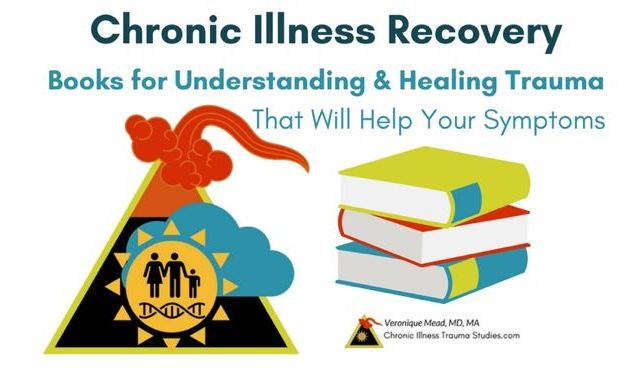 Chronic Illness Recovery Books For Understanding And Healing Trauma